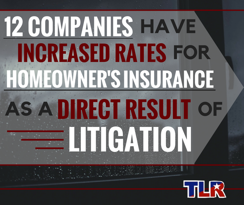 12 companies have increased rates for homeowner's insurance as a direct result of litigation