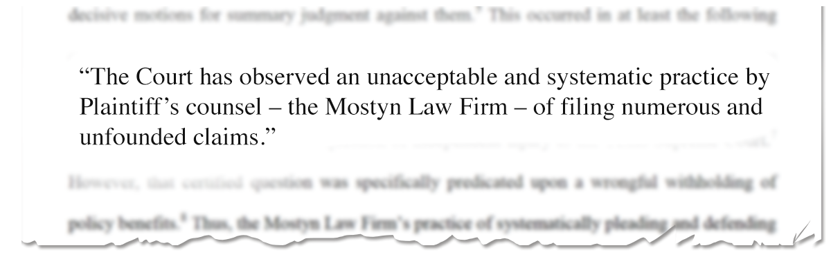 """""""The Court has observed an unacceptable and systematic practice by Plaintiff's counsel- the Mostyn Law Firm- of filing numerous and unfounded claims."""""""